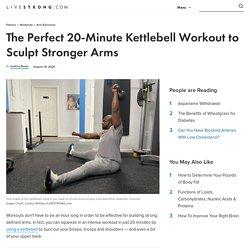 A 20-Minute Kettlebell Arm Workout