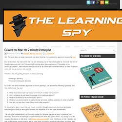Go with the flow: the 2 minute lesson plan « The Learning Spy