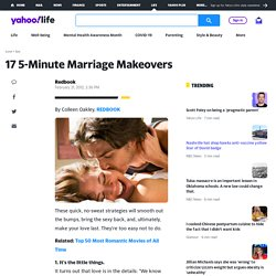 17 5-Minute Marriage Makeovers | Love + Sex