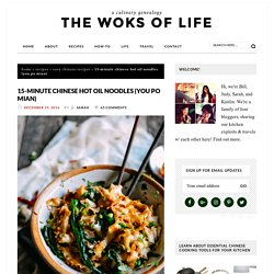 15-Minute Hot Oil Noodles (You Po Mian) - The Woks of Life