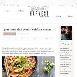 30 Minute Thai Peanut Chicken Ramen. - Half Baked Harvest