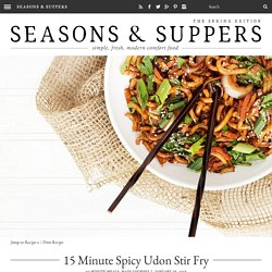15 Minute Spicy Udon Stir Fry - Seasons and Suppers