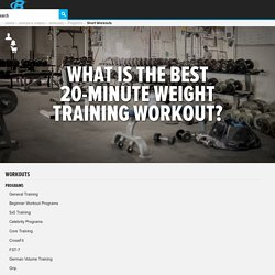 What Is The Best 20-minute Weight Training Workout?