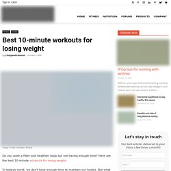Best 10-minute Workouts For Losing Weight
