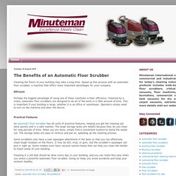 Minuteman International: The Benefits of an Automatic Floor Scrubber