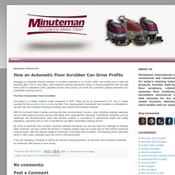 How an Automatic Floor Scrubber Can Grow Profits
