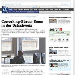 Coworking-Büros: Boom in der Ostschweiz - Ostschweiz