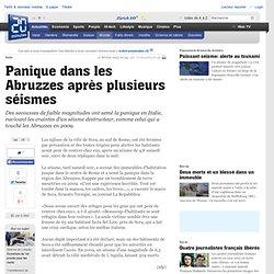 Panique dans les Abruzzes après plusieurs séismes