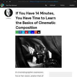 If You Have 14 Minutes, You Have Time to Learn the Basics of Cinematic Composition