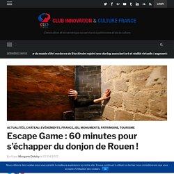 Escape Game : 60 minutes pour s'échapper du donjon de Rouen ! – Club Innovation