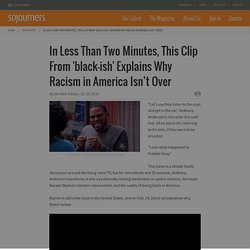 In Less Than Two Minutes, This Clip From 'black-ish' Explains Why Racism in America Isn't Over