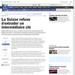 La Suisse refuse d extrader un intermédiaire clé
