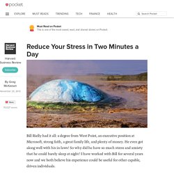 Reduce Your Stress in Two Minutes a Day - Harvard Business Review - Pocket