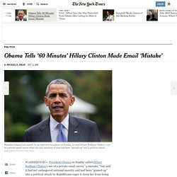 Obama Tells '60 Minutes' Hillary Clinton Made Email 'Mistake'