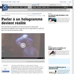 Parler à un hologramme devient réalité