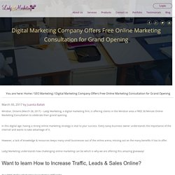 Digital Marketing Company Offers Free Online Marketing Consultation for Grand Opening