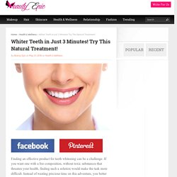 Whiter Teeth in Just 3 Minutes! Try This Natural Treatment! - Beauty Epic