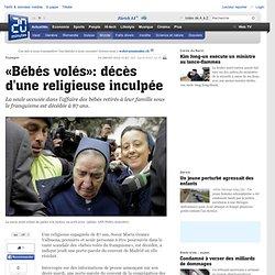 «Bébés volés»: décès d une religieuse inculpée