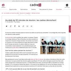Au-delà de 52 minutes de réunion, les cadres décrochent - cadreo.com