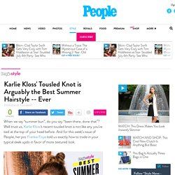The Best Beach Updo You Can Do in Five Minutes: Thanks Karlie Kloss! – Style News - StyleWatch - People.com