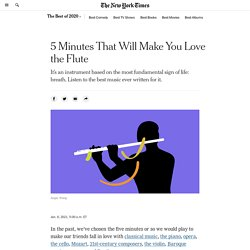 5 Minutes That Will Make You Love the Flute