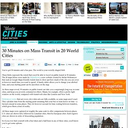 30 Minutes on Mass Transit in 20 World Cities - Commute