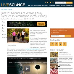 Just 20 minutes of walking may reduce inflammation in your body