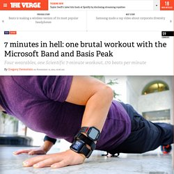 7 minutes in hell: one brutal workout with the Microsoft Band and Basis Peak