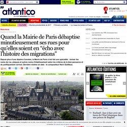 """Quand la Mairie de Paris débaptise minutieusement ses rues pour qu'elles soient en """"écho avec l'histoire des migrations"""""""