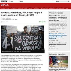 A cada 23 minutos, um jovem negro é assassinado no Brasil, diz CPI - BBC Brasil