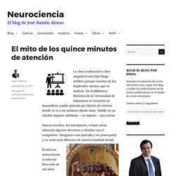 El mito de los quince minutos de atención – Neurociencia