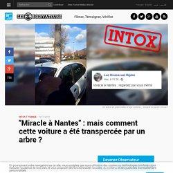 """""""Miracle à Nantes"""" : mais comment cette voiture a été transpercée par un arbre ?"""