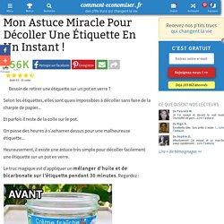 Mon Astuce Miracle Pour Décoller Une Étiquette En Un Instant !
