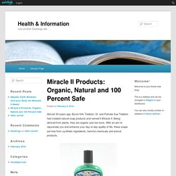 Miracle II Products: Organic, Natural and 100 Percent Safe