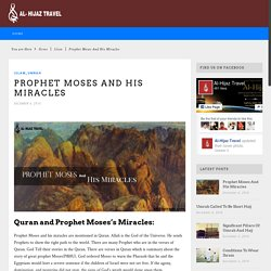 Prophet Moses And His Miracles - Alhijaz Travel Official BlogAlhijaz Travel Official Blog