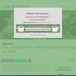 Les «miracles verts» de ce jeune jardinier belge sur 15m2