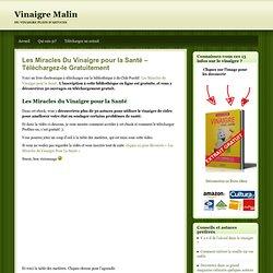 Les Miracles du Vinaigre Pour la Santé - Ebook Gratuit