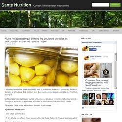 Huile miraculeuse qui élimine les douleurs dorsales et articulaires: Ancienne recette russe!
