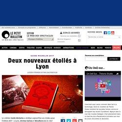Guide urbain Lyon : Jeremy Galvan et Miraflores étoilés au Guide Michelin 2017 - Deux nouveaux étoilés à Lyon - news publiée par Lisa Dumoulin 56941