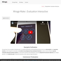 Mirage Make : Evaluation interactive
