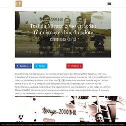Test du Mirage 2000 en 1982 : Témoignage choc du pilote chinois (1/3)