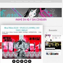 Mirai Nikki 26/26 + OVAS 2/2 [150MB] [BD 720P] [MEGA] - Animes en BD y HD sin censura gratis!!!