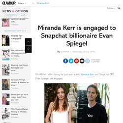 Miranda Kerr engaged to Evan Spiegel - Wedding News!