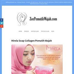Mirela Soap Collagen Pemutih Wajah – Zee Cream Pemutih Wajah BPOM
