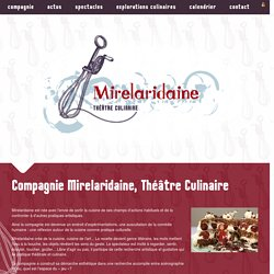 Compagnie Mirelaridaine : Théâtre culinaire à Rennes - Directrice artistique : Delphine Bailleul
