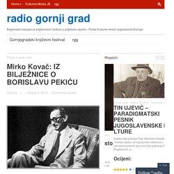 Mirko Kovač: IZ BILJEŽNICE O BORISLAVU PEKIĆU