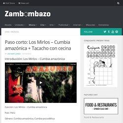 Paso corto: Los Mirlos - Cumbia amazónica + Tacacho con cecina