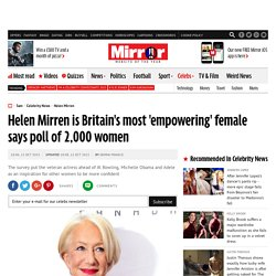Helen Mirren is Britain's most 'empowering' female says poll of 2,000 women