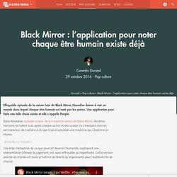 Black Mirror : l'application pour noter chaque être humain existe déjà