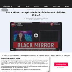 Black Mirror : un épisode de la série devient réalité en Chine !